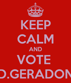Poster: KEEP CALM AND VOTE  D.GERADON