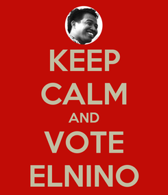 Poster: KEEP CALM AND VOTE ELNINO