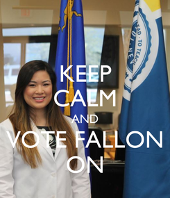 Poster: KEEP CALM AND VOTE FALLON ON