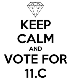 Poster: KEEP CALM AND VOTE FOR 11.C