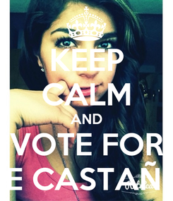 Poster: KEEP CALM AND VOTE FOR ALE CASTAÑÓN