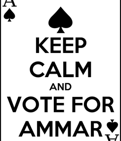 Poster: KEEP CALM AND VOTE FOR AMMAR