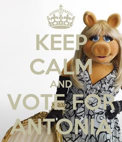 Poster: KEEP CALM AND VOTE FOR ANTONIA