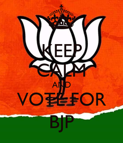 Poster: KEEP CALM AND VOTE FOR BJP