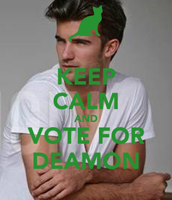 Poster: KEEP CALM AND VOTE FOR DEAMON