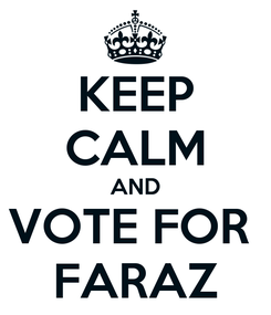 Poster: KEEP CALM AND VOTE FOR  FARAZ