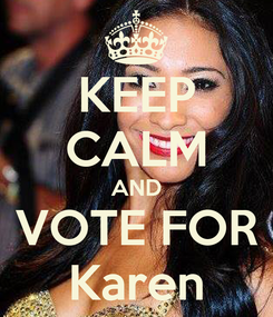 Poster: KEEP CALM AND VOTE FOR Karen
