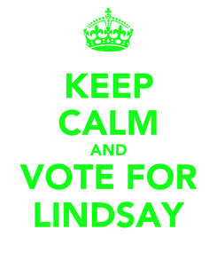 Poster: KEEP CALM AND VOTE FOR LINDSAY
