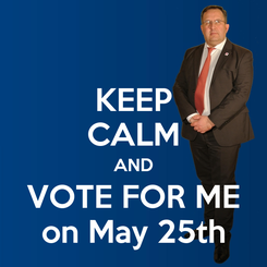 Poster: KEEP CALM AND VOTE FOR ME on May 25th