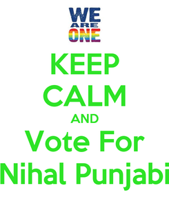 Poster: KEEP CALM AND Vote For Nihal Punjabi