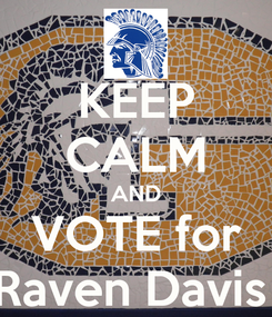 Poster: KEEP CALM AND VOTE for Raven Davis