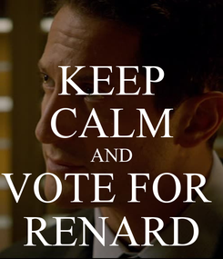 Poster: KEEP CALM AND VOTE FOR  RENARD