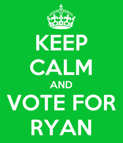 Poster: KEEP CALM AND VOTE FOR RYAN