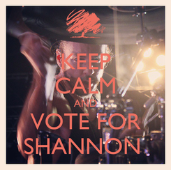 Poster: KEEP CALM AND VOTE FOR SHANNON