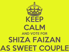 Poster: KEEP CALM AND VOTE FOR SHIZA FAIZAN AS SWEET COUPLE