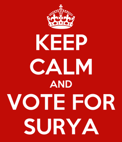 Poster: KEEP CALM AND VOTE FOR SURYA