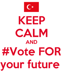 Poster: KEEP CALM AND #Vote FOR your future