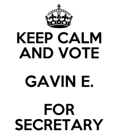 Poster: KEEP CALM AND VOTE GAVIN E. FOR SECRETARY