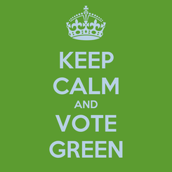 Poster: KEEP CALM AND VOTE GREEN