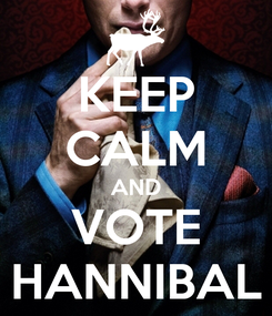 Poster: KEEP CALM AND VOTE HANNIBAL