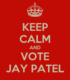 Poster: KEEP CALM AND VOTE JAY PATEL
