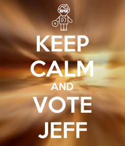 Poster: KEEP CALM AND VOTE JEFF