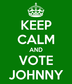 Poster: KEEP CALM AND VOTE JOHNNY