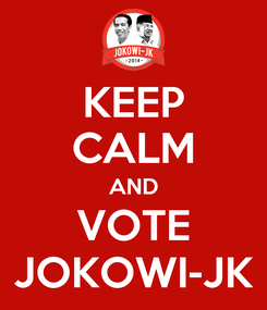 Poster: KEEP CALM AND VOTE JOKOWI-JK
