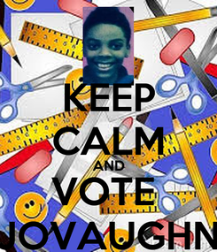 Poster: KEEP CALM AND VOTE  JOVAUGHN