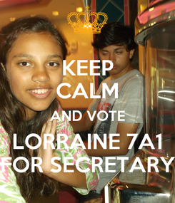 Poster: KEEP CALM AND VOTE LORRAINE 7A1 FOR SECRETARY