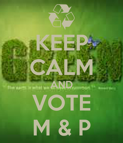 Poster: KEEP CALM AND VOTE M & P