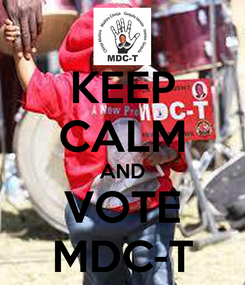 Poster: KEEP CALM AND VOTE MDC-T