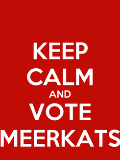 Poster: KEEP CALM AND VOTE MEERKATS