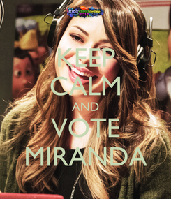 Poster: KEEP CALM AND VOTE MIRANDA