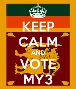 Poster: KEEP CALM AND VOTE MY3