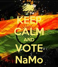 Poster: KEEP CALM AND VOTE NaMo