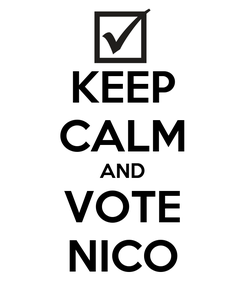 Poster: KEEP CALM AND VOTE NICO