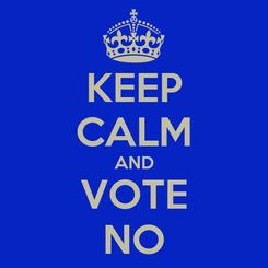Poster: KEEP CALM AND VOTE NO