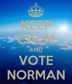 Poster: KEEP CALM AND VOTE NORMAN