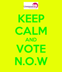 Poster: KEEP CALM AND VOTE N.O.W