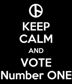 Poster: KEEP CALM AND VOTE Number ONE