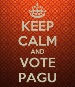 Poster: KEEP CALM AND VOTE PAGU
