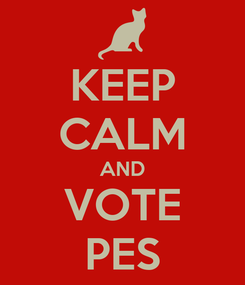 Poster: KEEP CALM AND VOTE PES