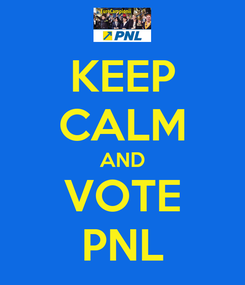 Poster: KEEP CALM AND VOTE PNL