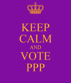 Poster: KEEP CALM AND VOTE PPP
