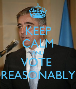 Poster: KEEP CALM AND VOTE  REASONABLY