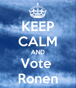 Poster: KEEP CALM AND Vote  Ronen
