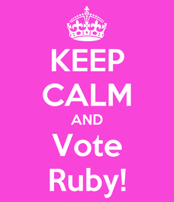 Poster: KEEP CALM AND Vote Ruby!