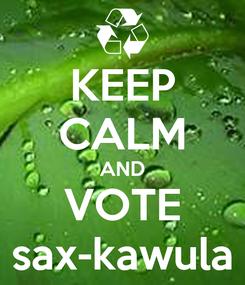 Poster: KEEP CALM AND VOTE sax-kawula