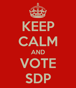 Poster: KEEP CALM AND VOTE SDP